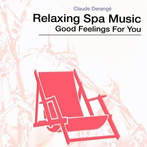 Relaxing Spa Music - Good Feelings for You