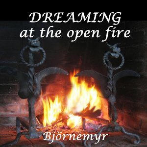 Dreaming At the Open Fire
