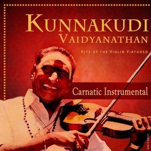 Kunnakudi Vaidyanathan - Hits of the Violin Virtuoso