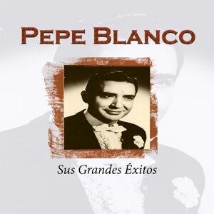 Pepe Blanco - Sus Grandes Éxitos