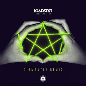 I Need the Night - Dismantle Remix