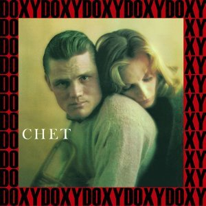Chet - Hd Remastered, Restored, Keepnews Edition, Doxy Collection