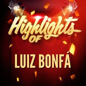 Highlights of Luiz Bonfá