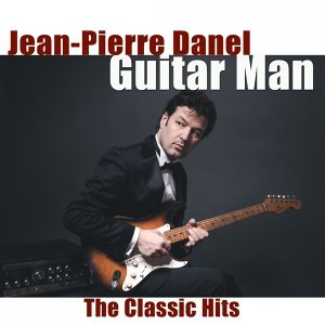 Guitar Man (The Classic Hits) - Apache-Shazam-Johnny B. Goode-La Grange...