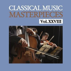 Classical Music Masterpieces, Vol. XXVIII