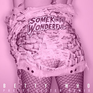 Some Kinda Wonderful - Pretty Sister Remix