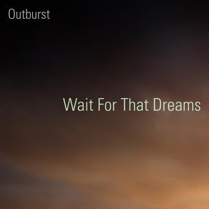 Wait For That Dreams