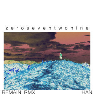 zeroseventwonine (REMAIN Remix)