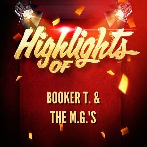 Highlights of Booker T. & The M.G.'s