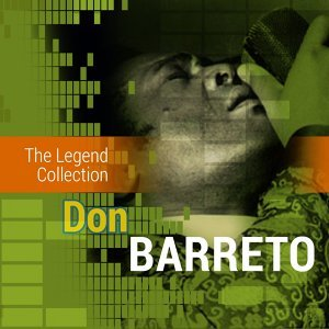 The Legend Collection: Don Barreto