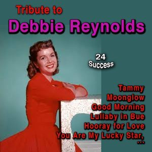 Tribute to Debbie Reynolds - 24 Success