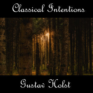 Instrumental Intentions: Gustav Holst