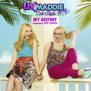 "My Destiny - From ""Liv and Maddie: Cali Style"""