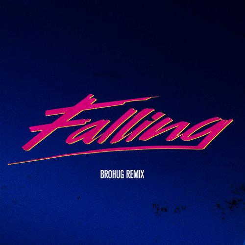 Falling - BROHUG Remix