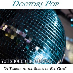 """You Should Be Dancing """"A Tribute To the Songs of Bee Gees"""""""