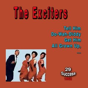 The Exciters (29 Success) - 1962