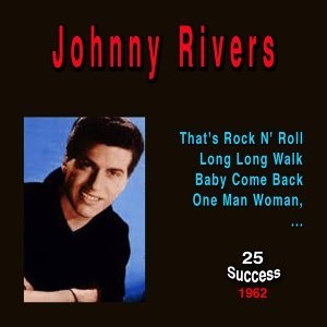 Johnny Rivers (25 Success) - 1962