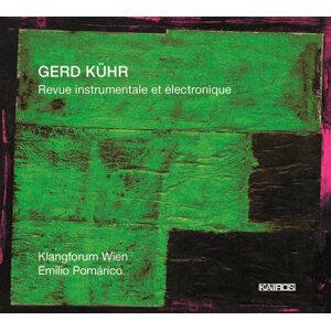 Gerd Kühr: Revue instrumentale et électronique