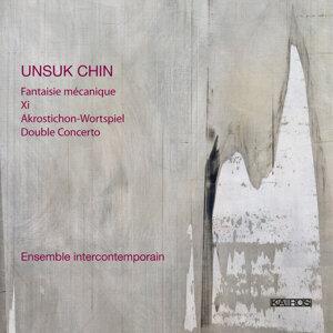 Unsuk Chin: Fantaisie mécanique, Xi, Akrostichon-Wortspiel & Double Concerto
