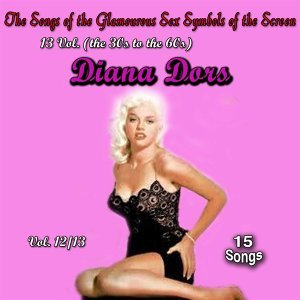 The Songs of the Glamourous Sex Symbols of the Screen in 13 Volumes - Vol. 12: Diana Dors