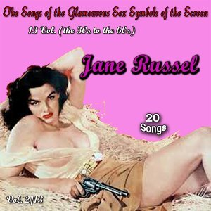 The Songs of the Glamourous Sex Symbols of the Screen in 13 Volumes - Vol. 2: Jane Russell