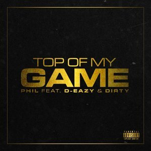 Top of My Game (feat. Dirty & D-Eazy)