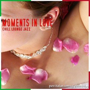 Moments In Love: Chill Lounge Jazz