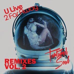 U Live 2 Far Away - Remixes, Vol. 2