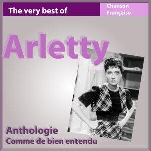 The Very Best of Arletty: Comme de bien entendu - Anthologie chanson française