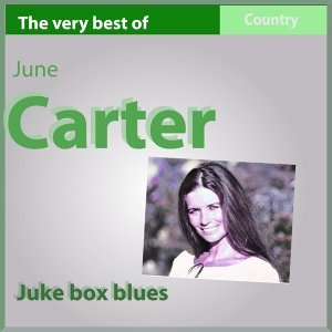 The Very Best of June Carter - Juke Box Blues