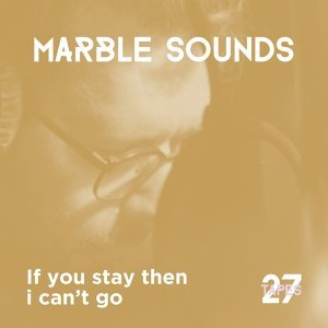 If You Stay Then I Can't Go - 27tapes session