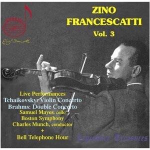 Zino Francescatti, Vol. 3 (Live)