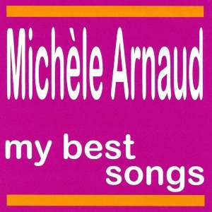 My Best Songs - Michèle Arnaud