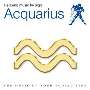 Acquarius - Relaxing Music by Starsigns