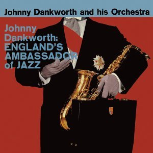 England's Ambassador of Jazz (Remastered)