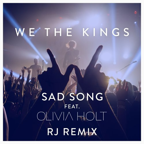 Sad Song (feat. Olivia Holt) - RJ Remix