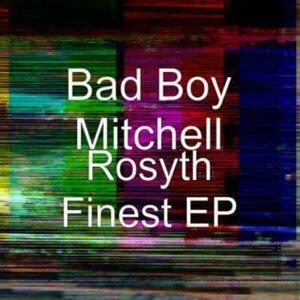 (Bad Boy Mitchell) Rosyth Finest EP