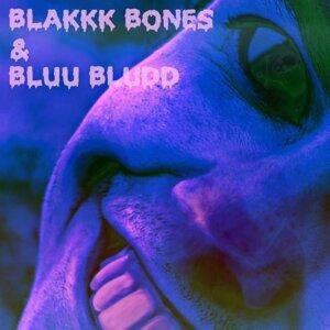 Blakkk Bones & Bluu Bludd