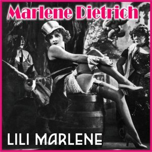 Marlene Dietrich - Lili Marlene - Digitally Remastered