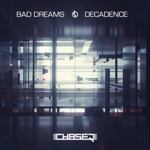 Bad Dreams / Decadence