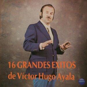 16 Grandes Exitos de Victor Hugo Ayala