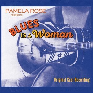 Blues Is a Woman (Original Cast Recording)