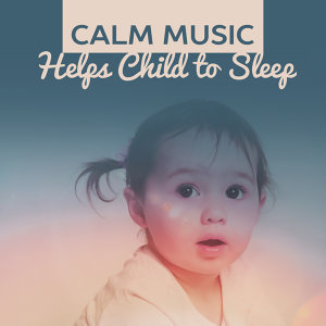 Calm Music Helps Child to Sleep – Baby Sleep Music, Soft Sounds at Goodnight, Instrumental Lullabies, Classical Songs for Brilliant, Little Baby, Beethoven