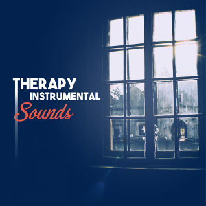 Therapy Instrumental Sounds – Smooth Jazz for Relaxation, Calming Music, Best Chillout, Jazz Music Ambient, Soothing Piano, Guitar