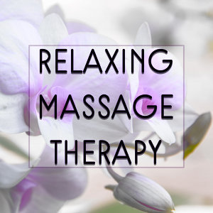 Relaxing Massage Therapy – Relaxing Music, Perfect for Backround to Massage, Spa, Wellness, Pure Relaxation, Deep Meditation