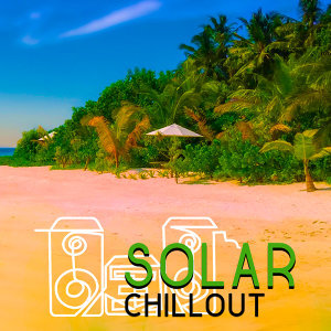 Solar Chillout – Best Holiday Music, Beach Chill, Sexy Beats, Ibiza Party, Dance Music, Summertime