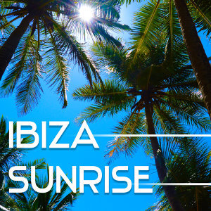 Ibiza Sunrise – Crazy Chillout Music, Ibiza Party, Sexy Vibrations, Dance Music, Summertime, Ibiza Lounge, Beach Chill