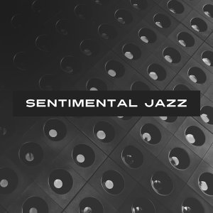 Sentimental Jazz – Smooth Jazz for Relax, Rainy Day, Mellow Sounds
