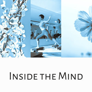 Inside the Mind – Meditation Music, Deep Concentration, Asian Zen, Nature Sounds, Deep Focus, Healing Music, Harmony
