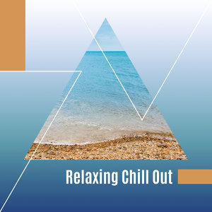 Relaxing Chill Out – Music to Rest, Summertime Sounds, Beach Lounge, Chill a Bit